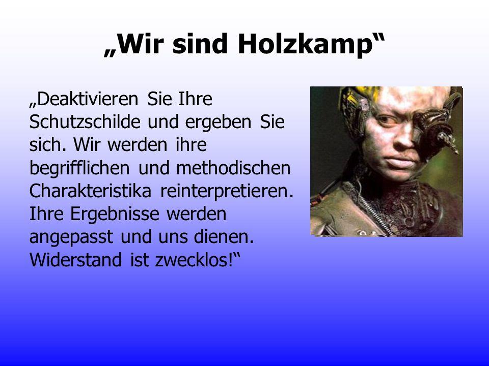 """""""Wir sind Holzkamp"""