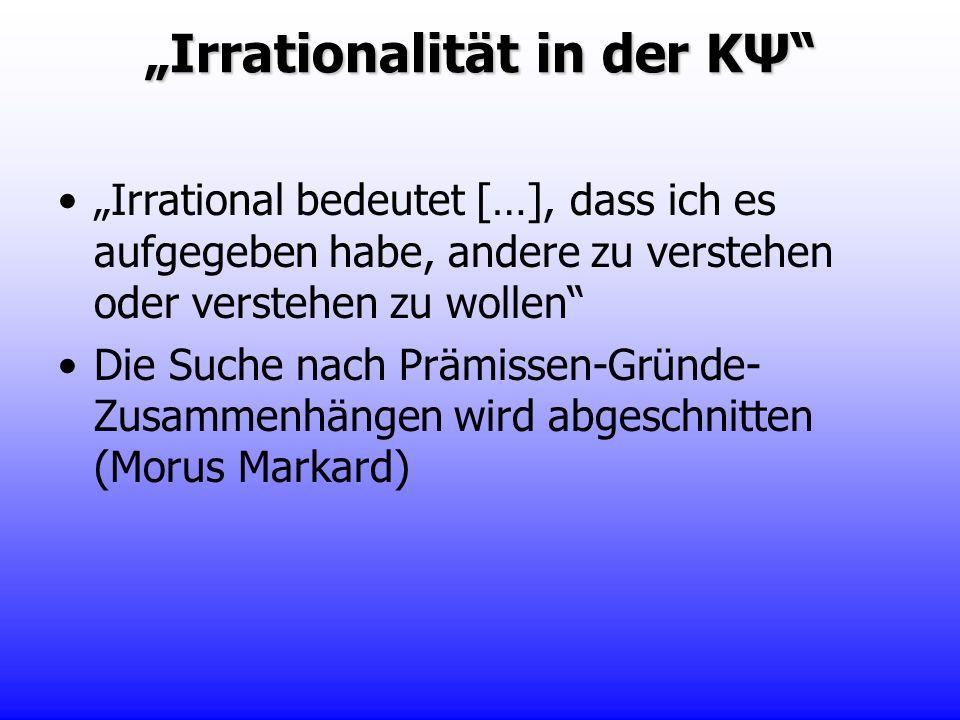 """""""Irrationalität in der KΨ"""