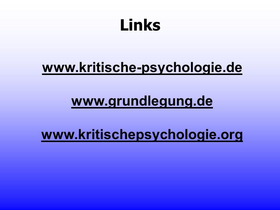 Links www.kritische-psychologie.de www.grundlegung.de