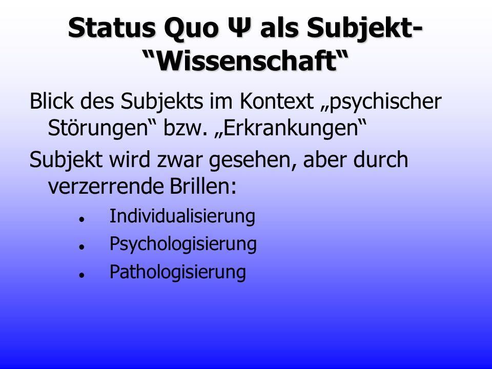 Status Quo Ψ als Subjekt- Wissenschaft