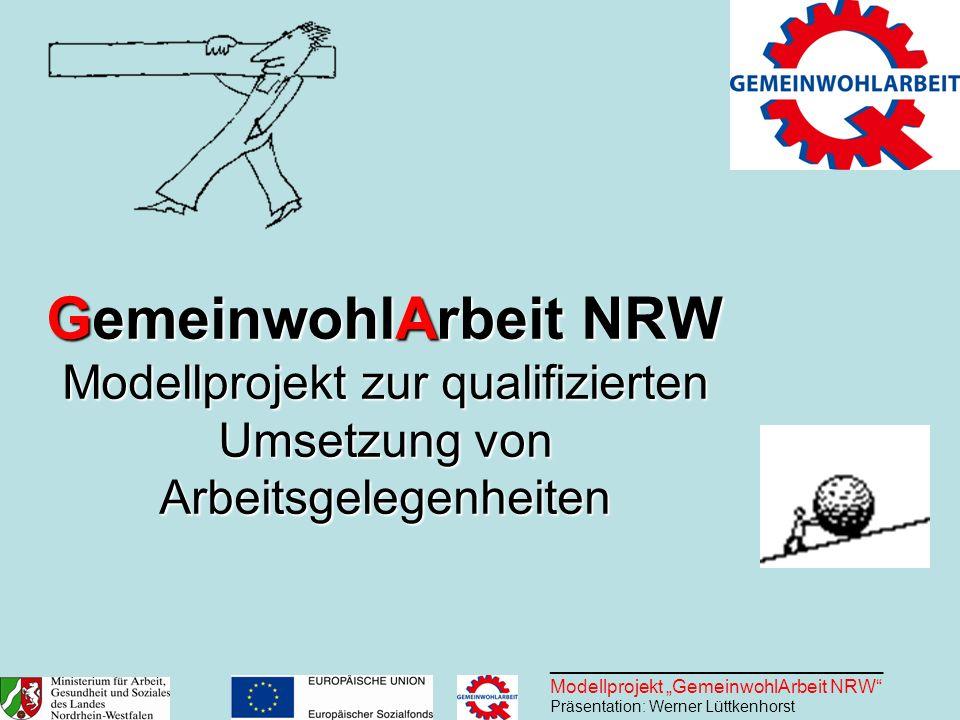 GemeinwohlArbeit NRW Modellprojekt zur qualifizierten Umsetzung von Arbeitsgelegenheiten