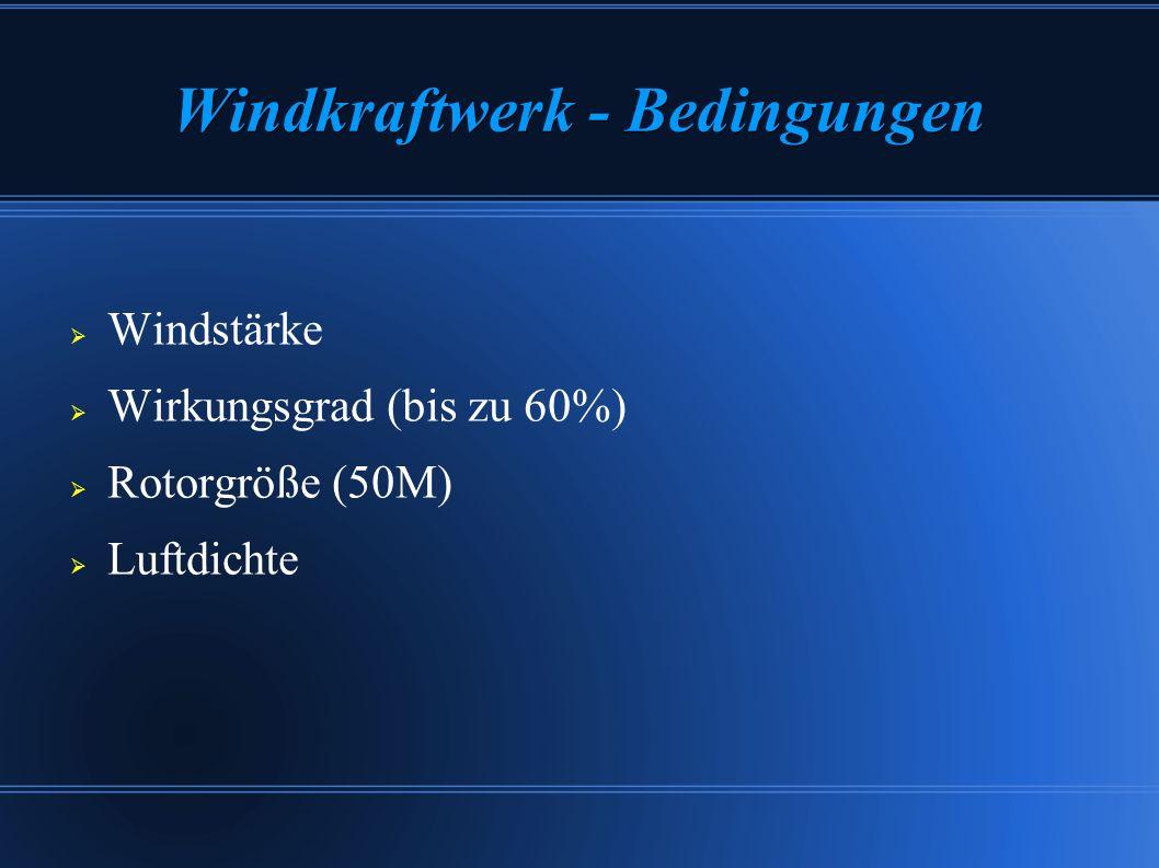 Windkraftwerk - Bedingungen