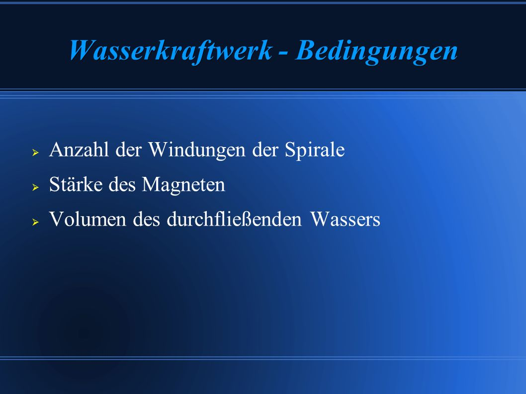 Wasserkraftwerk - Bedingungen