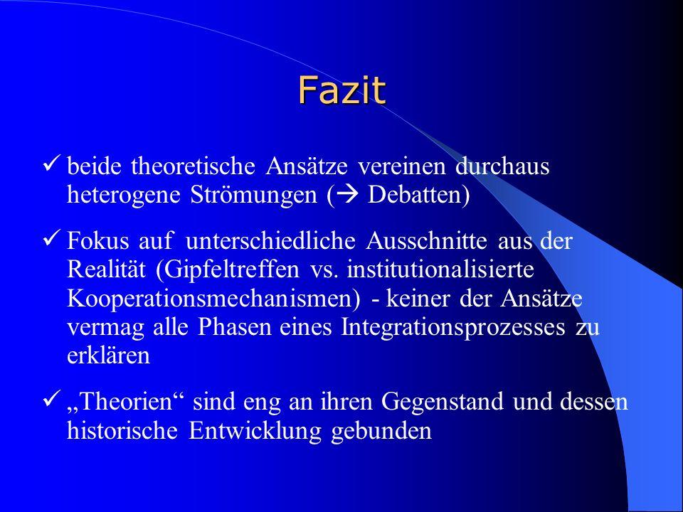 Fazit beide theoretische Ansätze vereinen durchaus heterogene Strömungen ( Debatten)