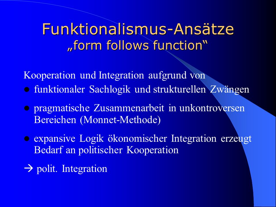 "Funktionalismus-Ansätze ""form follows function"