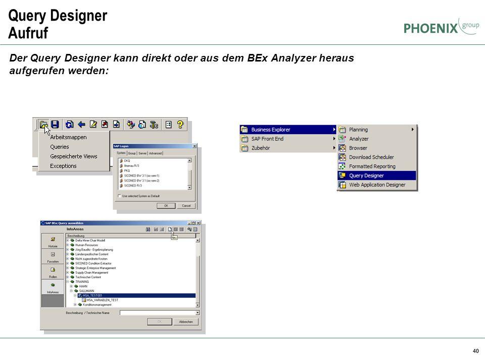 Query Designer Aufruf BW Reporting. Der Query Designer kann direkt oder aus dem BEx Analyzer heraus aufgerufen werden: