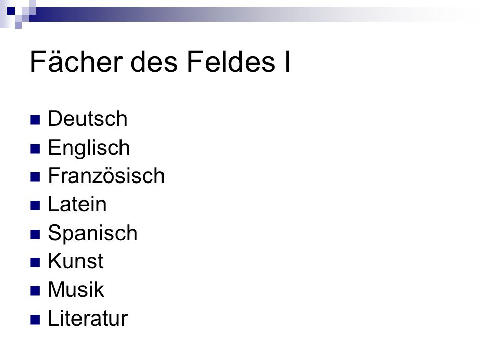 Fächer des Feldes I Deutsch Englisch Französisch Latein Spanisch Kunst