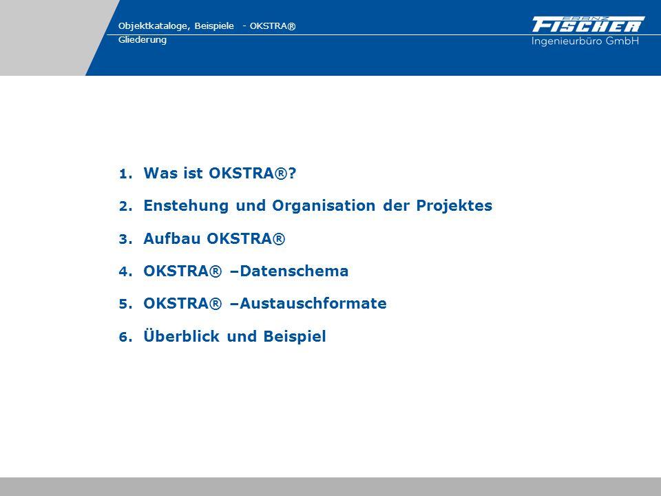 Enstehung und Organisation der Projektes Aufbau OKSTRA®