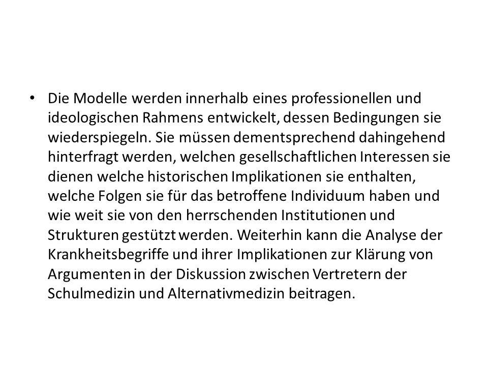 Die Modelle werden innerhalb eines professionellen und ideologischen Rahmens entwickelt, dessen Bedingungen sie wiederspiegeln.