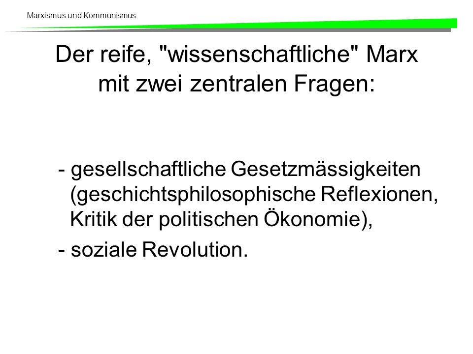 Der reife, wissenschaftliche Marx mit zwei zentralen Fragen: