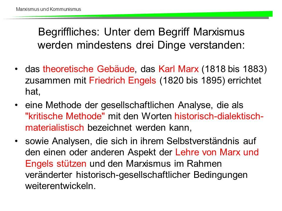 Begriffliches: Unter dem Begriff Marxismus werden mindestens drei Dinge verstanden: