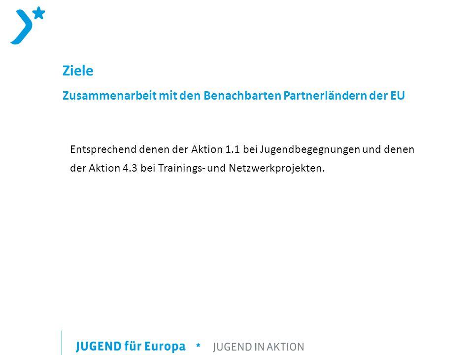 Ziele Zusammenarbeit mit den Benachbarten Partnerländern der EU