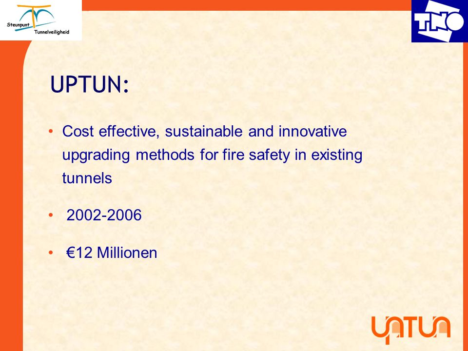 UPTUN: Cost effective, sustainable and innovative upgrading methods for fire safety in existing tunnels.