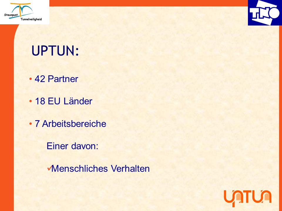 UPTUN: 42 Partner 18 EU Länder 7 Arbeitsbereiche Einer davon: