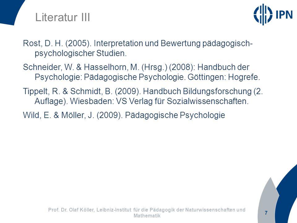 Literatur III Rost, D. H. (2005). Interpretation und Bewertung pädagogisch- psychologischer Studien.