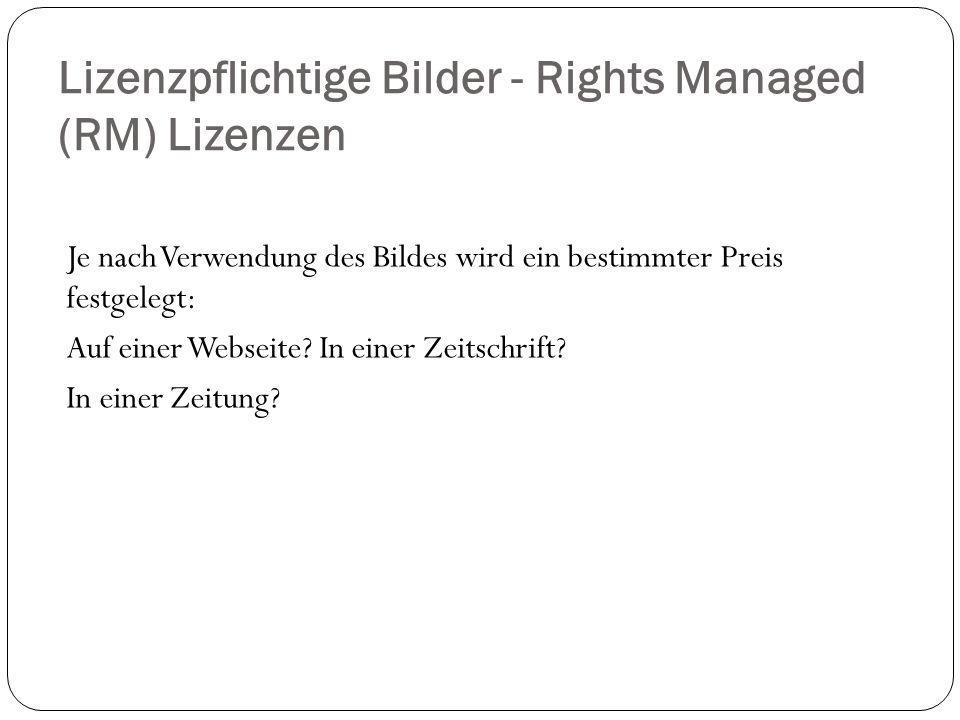Lizenzpflichtige Bilder - Rights Managed (RM) Lizenzen