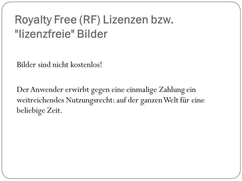 Royalty Free (RF) Lizenzen bzw. lizenzfreie Bilder