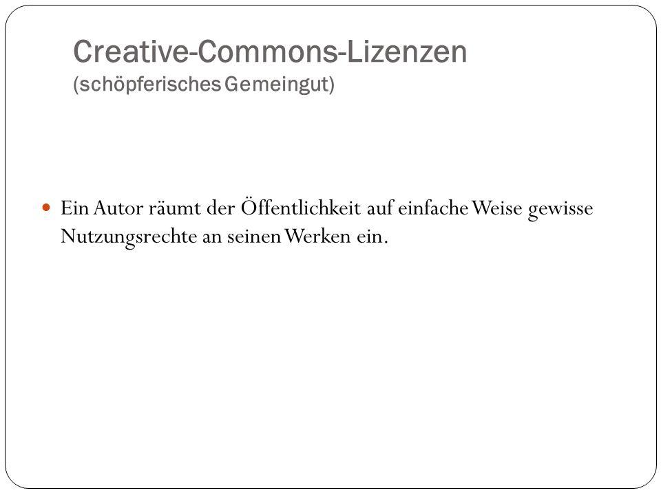 Creative-Commons-Lizenzen (schöpferisches Gemeingut)
