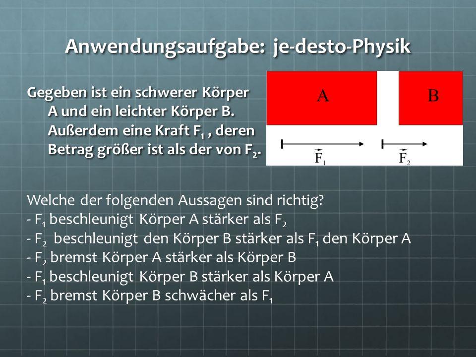Anwendungsaufgabe: je-desto-Physik