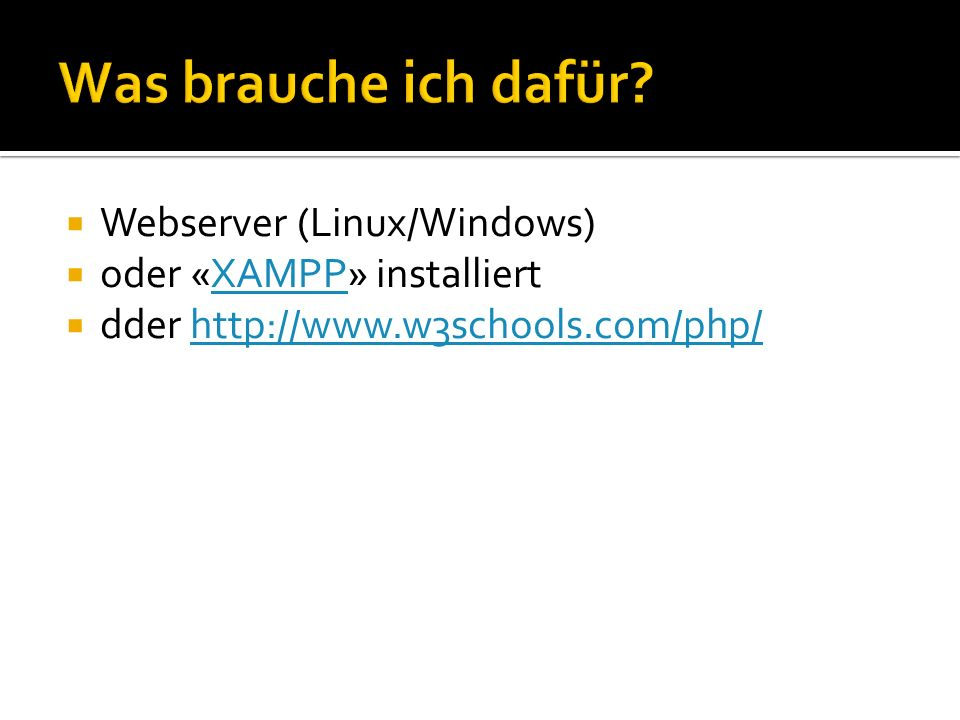 Was brauche ich dafür Webserver (Linux/Windows)