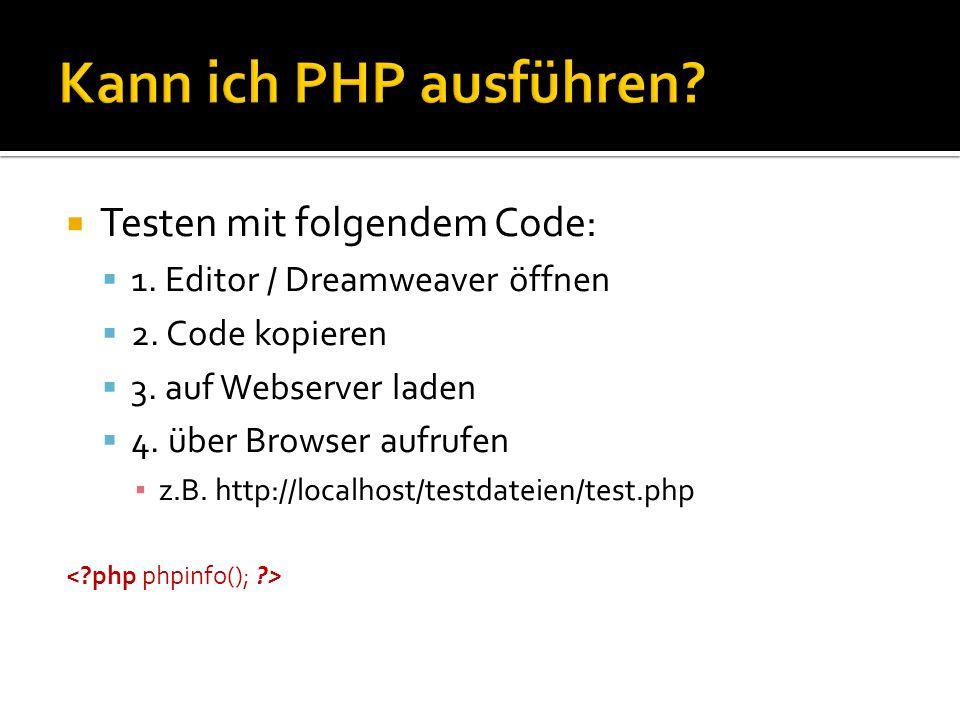 Kann ich PHP ausführen Testen mit folgendem Code: