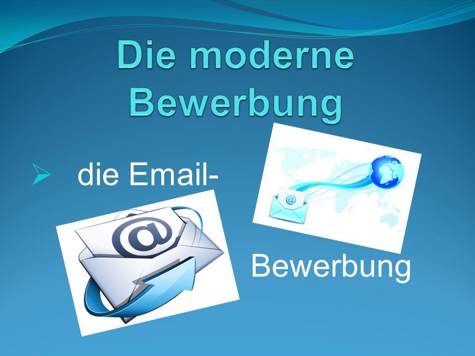 Die moderne Bewerbung die Email- Bewerbung