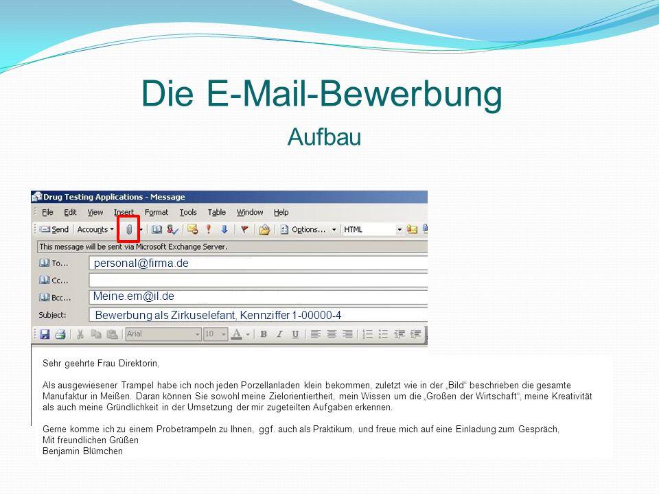Die E-Mail-Bewerbung Aufbau personal@firma.de Meine.em@il.de