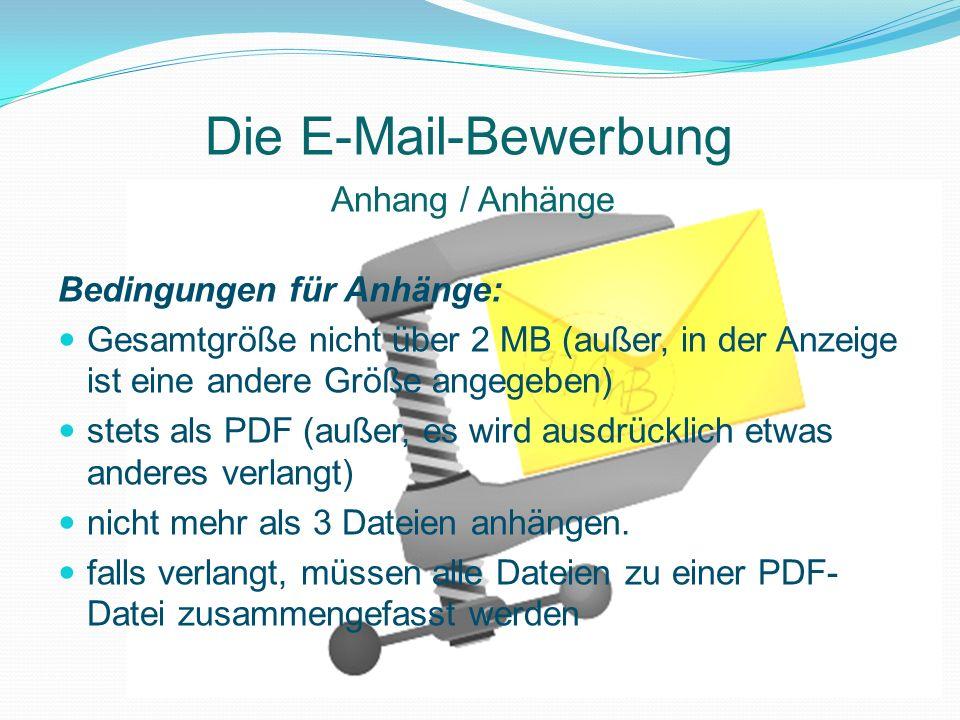 Die E-Mail-Bewerbung Anhang / Anhänge Bedingungen für Anhänge: