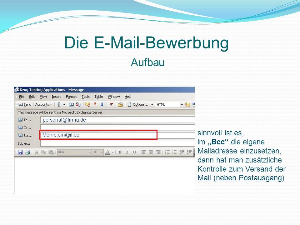Die E-Mail-Bewerbung Aufbau sinnvoll ist es,