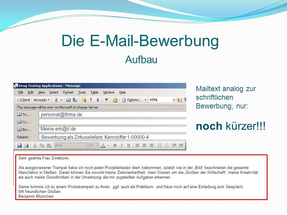 Die E-Mail-Bewerbung noch kürzer!!! Aufbau