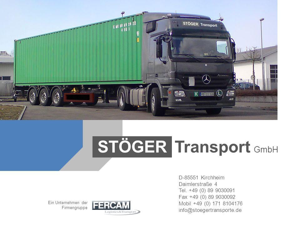 Transport GmbH STÖGER D-85551 Kirchheim Daimlerstraße 4
