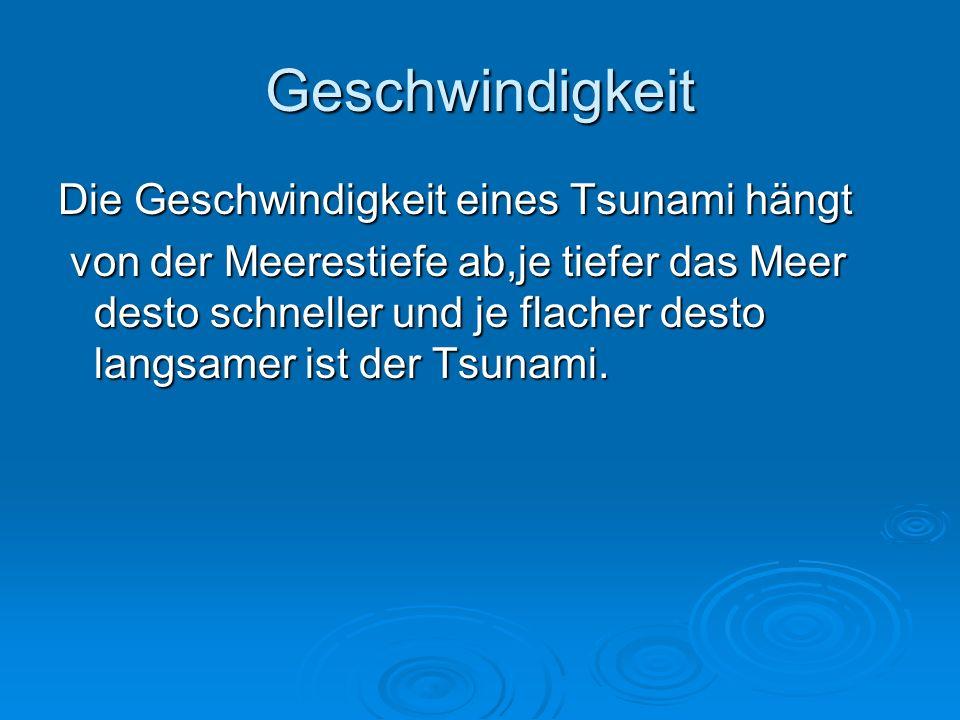 Geschwindigkeit Die Geschwindigkeit eines Tsunami hängt