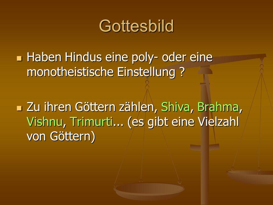 Gottesbild Haben Hindus eine poly- oder eine monotheistische Einstellung