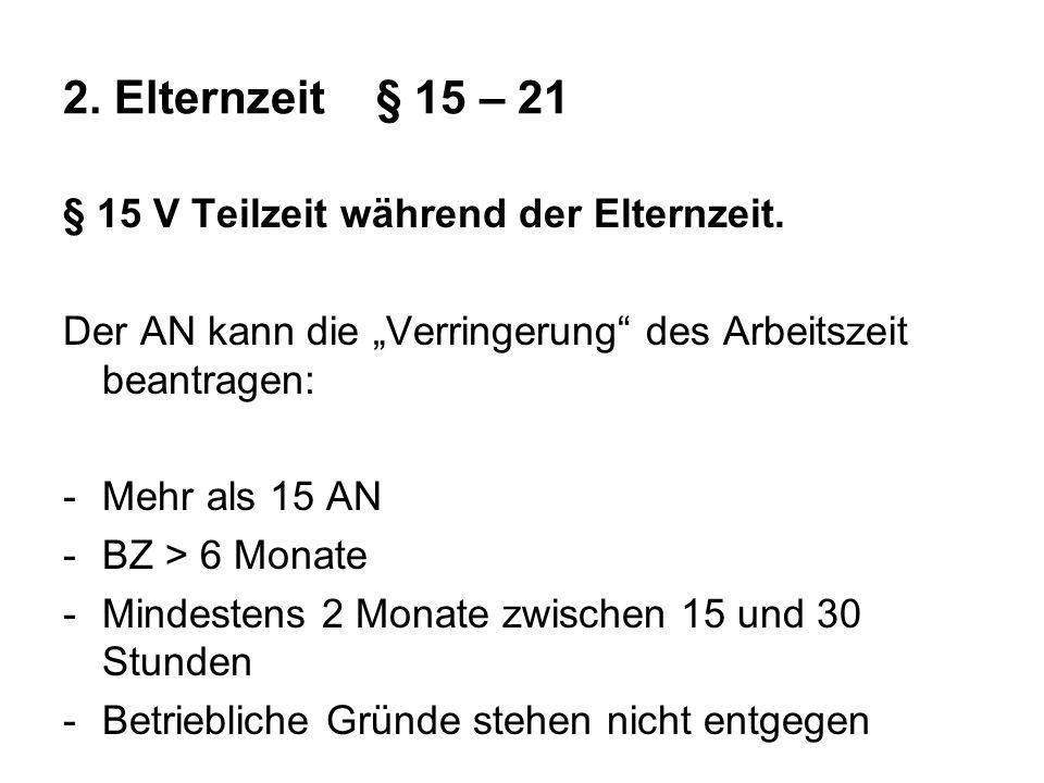 2. Elternzeit § 15 – 21 § 15 V Teilzeit während der Elternzeit.