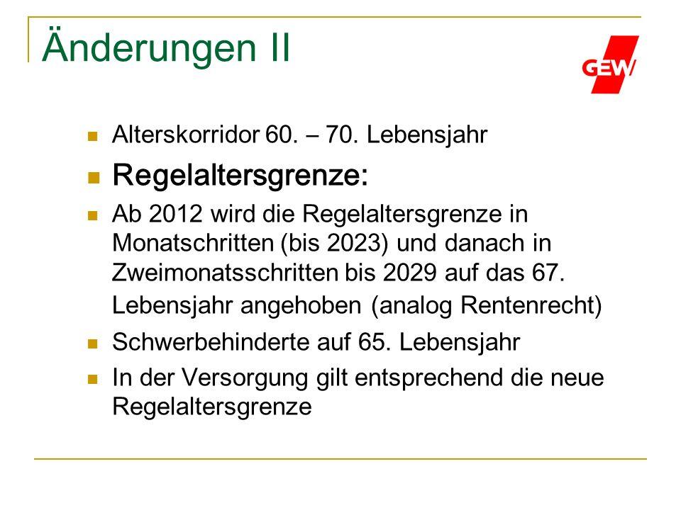 Änderungen II Regelaltersgrenze: Alterskorridor 60. – 70. Lebensjahr
