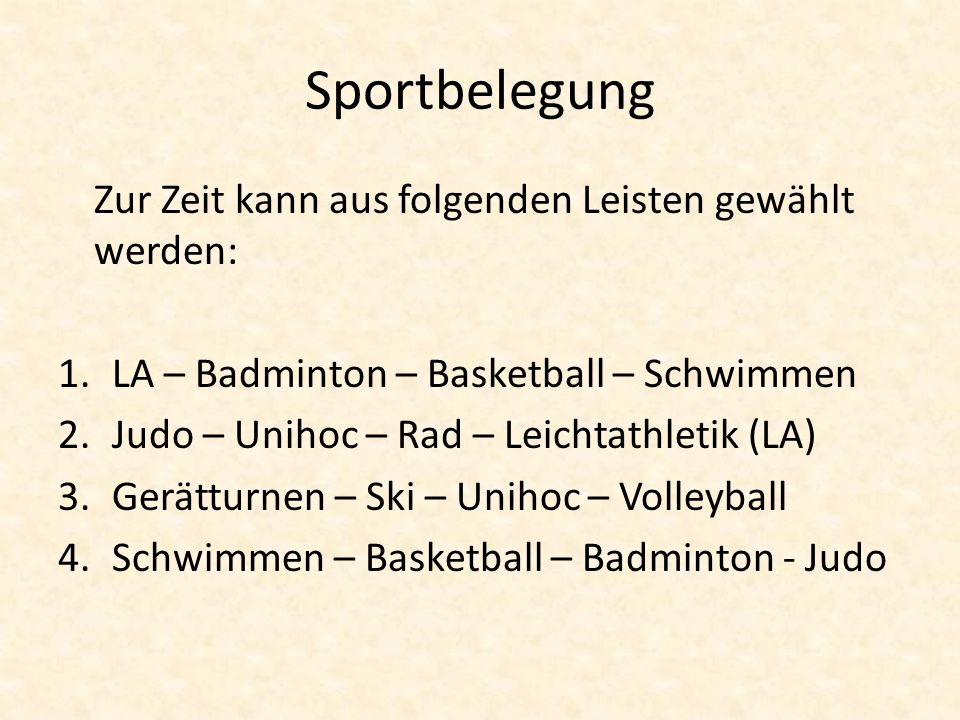 Sportbelegung Zur Zeit kann aus folgenden Leisten gewählt werden: