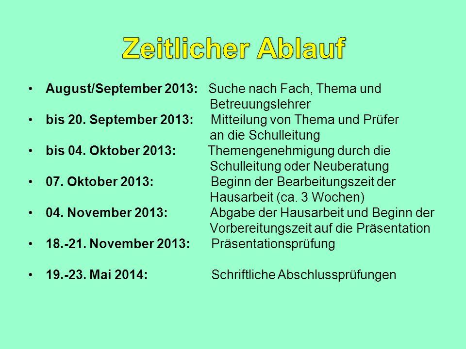 Zeitlicher Ablauf August/September 2013: Suche nach Fach, Thema und