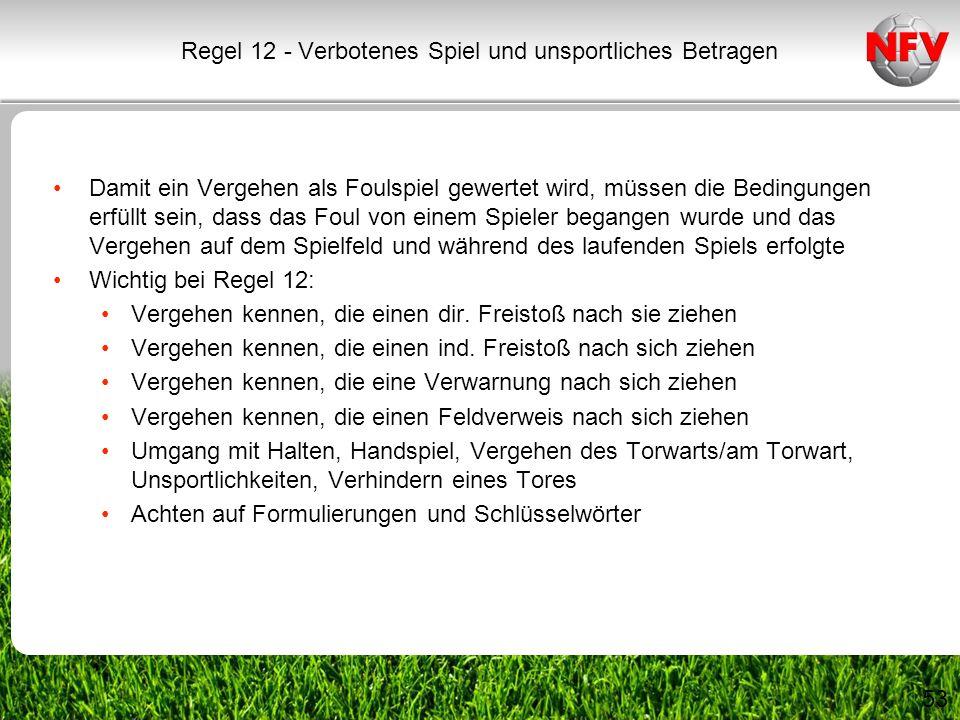 Regel 12 - Verbotenes Spiel und unsportliches Betragen