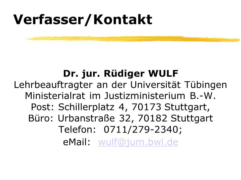 Verfasser/Kontakt Dr. jur. Rüdiger WULF