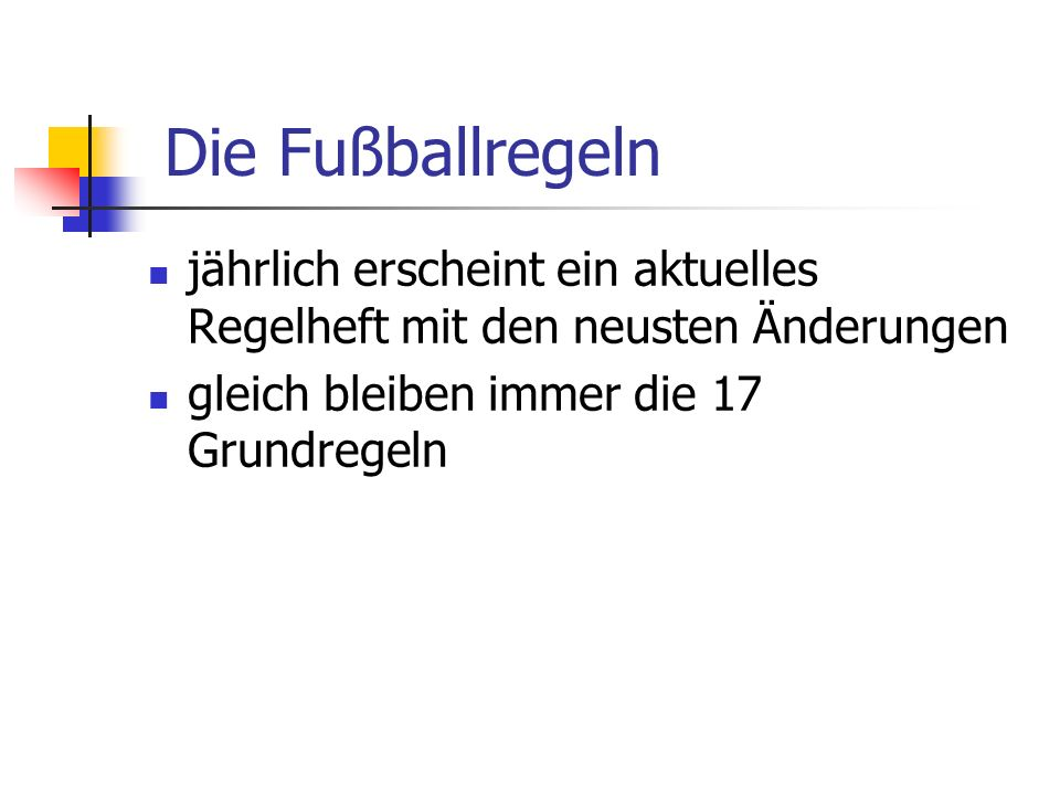 Die Fußballregeln jährlich erscheint ein aktuelles Regelheft mit den neusten Änderungen.