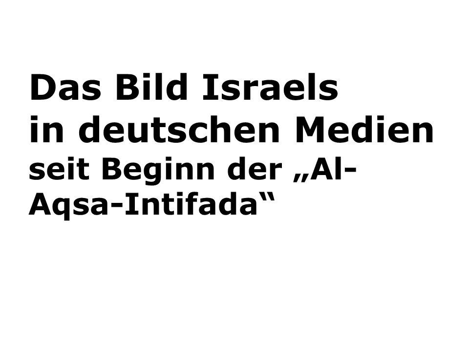 """Das Bild Israels in deutschen Medien seit Beginn der """"Al-Aqsa-Intifada"""