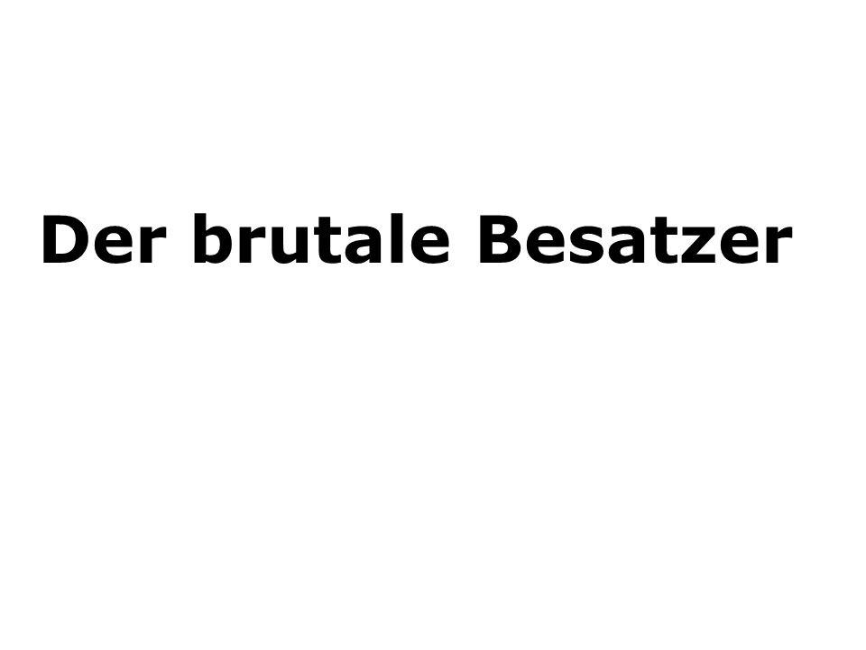 Der brutale Besatzer