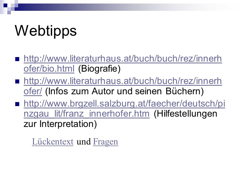 Webtipps http://www.literaturhaus.at/buch/buch/rez/innerhofer/bio.html (Biografie)