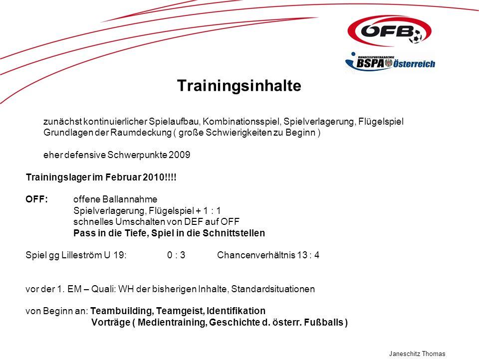 Trainingsinhalte zunächst kontinuierlicher Spielaufbau, Kombinationsspiel, Spielverlagerung, Flügelspiel.