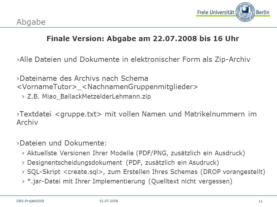 Finale Version: Abgabe am 22.07.2008 bis 16 Uhr