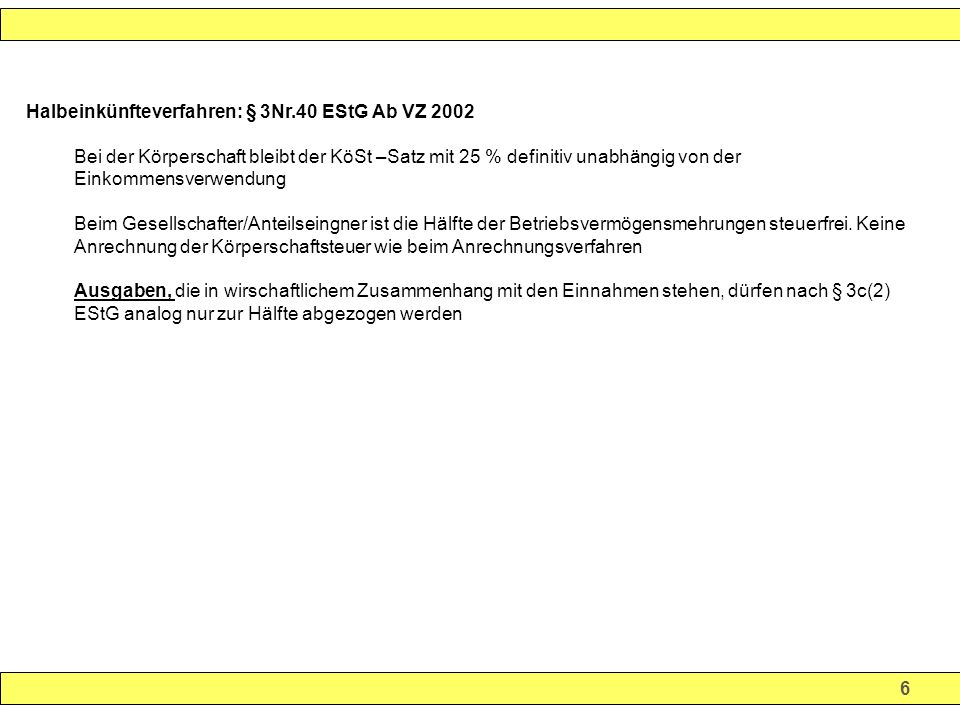 Halbeinkünfteverfahren: § 3Nr.40 EStG Ab VZ 2002