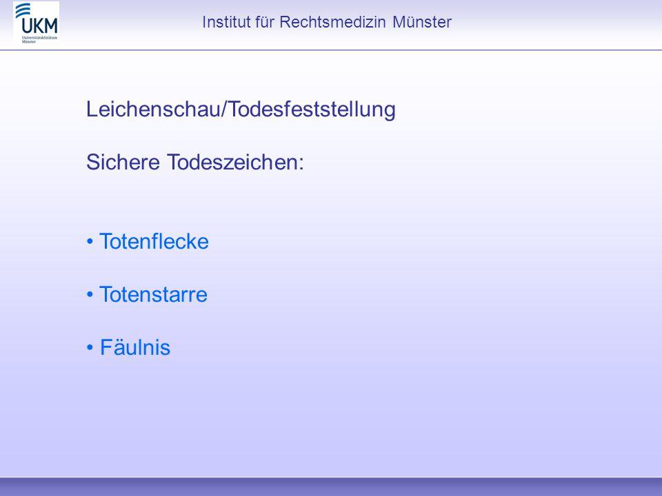 Leichenschau/Todesfeststellung Sichere Todeszeichen:
