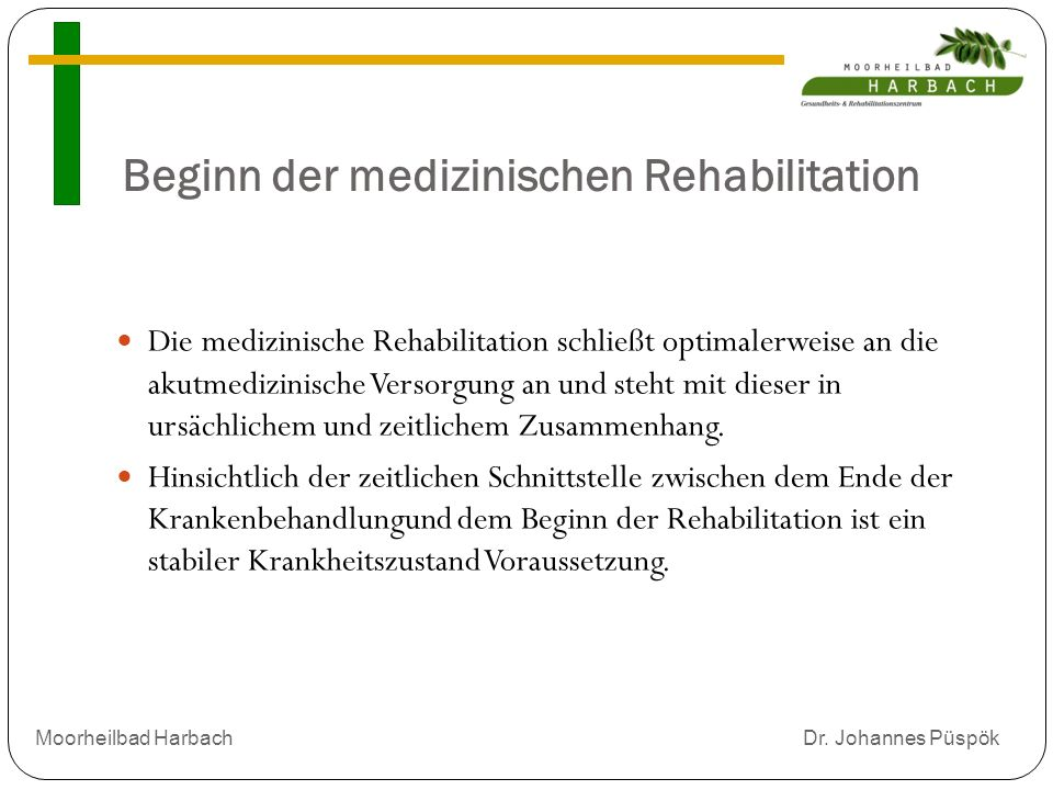 Beginn der medizinischen Rehabilitation