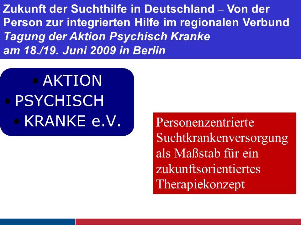 AKTION PSYCHISCH KRANKE e.V. Personenzentrierte Suchtkrankenversorgung