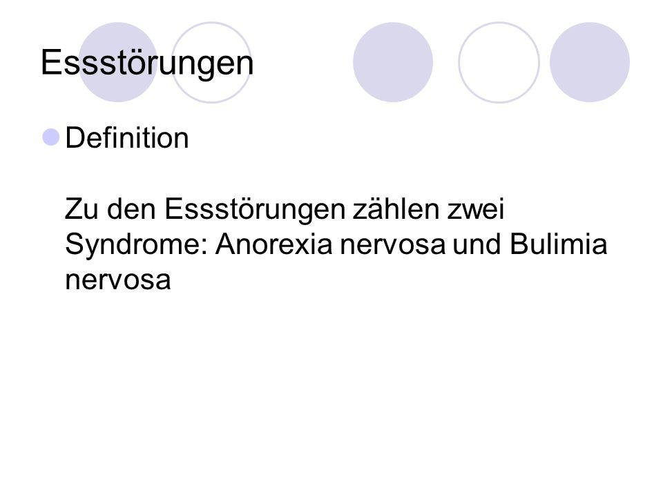 Essstörungen Definition Zu den Essstörungen zählen zwei Syndrome: Anorexia nervosa und Bulimia nervosa.